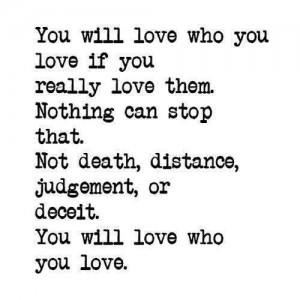you will love who you love if you really love them